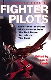 The Mammoth Book of Fighter Pilots: Eyewitness Accounts of Air Combat from the Red Baron to Today's Top Guns 3097686