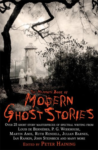 The Mammoth Book of Modern Ghost Stories: Great Supernatural Tales of the Twentieth Century 9780786719600