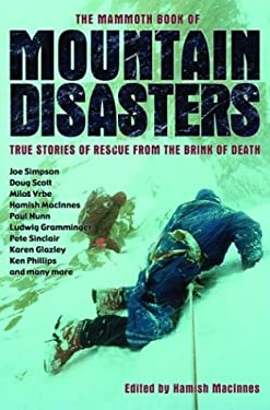 The Mammoth Book of Mountain Disasters: True Stories of Rescue from the Brink of Death 9780786712397
