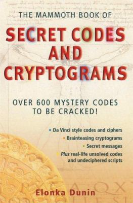 The Mammoth Book of Secret Codes and Cryptograms 9780786717262