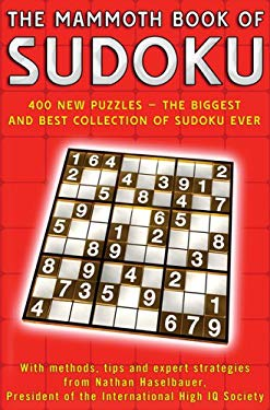 The Mammoth Book of Sudoku: Over 400 New Puzzles - The Biggest and Best Collection of Sudoku Ever 9780786717569