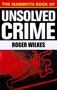 The Mammoth Book of Unsolved Crime