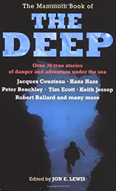 The Mammoth Book of the Deep: Over 30 True Stories of Danger and Adventure Under the Sea 9780786719754