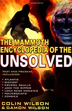 The Mammoth Encyclopedia of the Unsolved 9780786707935