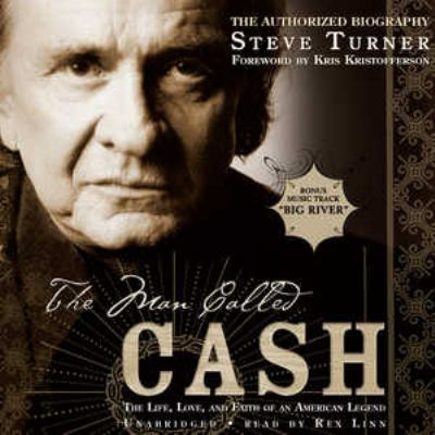 The Man Called Cash: The Life, Love, and Faith of an American Legend 9780786177769