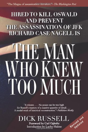The Man Who Knew Too Much: Hired to Kill Oswald and Prevent the Assassination of JFK 9780786712427