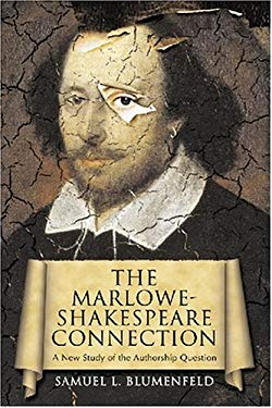 The Marlowe-Shakespeare Connection: A New Study of the Authorship Question 9780786439027
