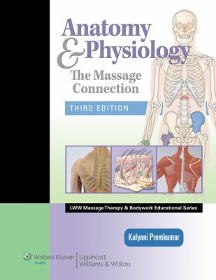Anatomy & Physiology: The Massage Connection [With Access Code] 9780781759229