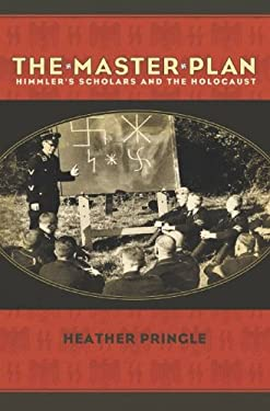 The Master Plan: Himmler's Scholars and the Holocaust 9780786868865