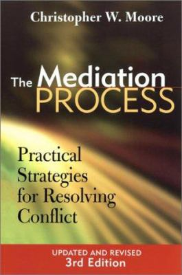 The Mediation Process: Practical Strategies for Resolving Conflict 9780787964467