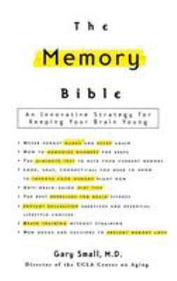 The Memory Bible: An Innovative Strategy for Keeping Your Brain Young 9780786868261