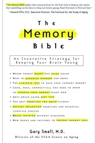 The Memory Bible: An Innovative Strategy for Keeping Your Brain Young 9780786887118