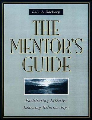 The Mentor's Guide: Facilitating Effective Learning Relationships 9780787947422