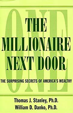 The Millionaire Next Door: The Surprising Secrets of America's Wealthy 9780783804484