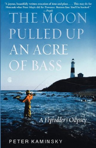 The Moon Pulled Up an Acre of Bass: A Flyrodder's Odyssey at Montauk Point 9780786886586