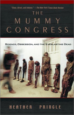 The Mummy Congress: Science, Obsession, and the Everlasting Dead 9780786884636