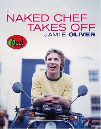 The Naked Chef Takes Off 9780786867554