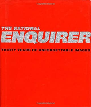 The National Enquirer: Thirty Years of Unforgettable Images 9780786868483