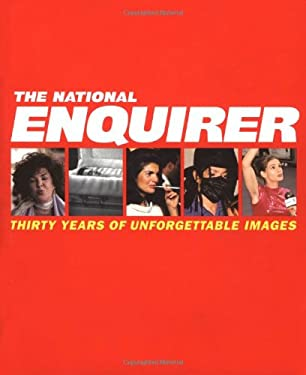 The National Enquirer: Thirty Years of Unforgettable Images 9780786888054