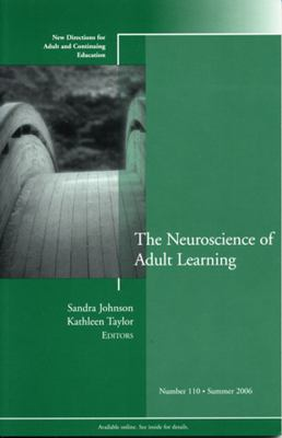The Neuroscience of Adult Learning: New Directions for Adult and Continuing Education 9780787987046