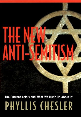 The New Anti-Semitism: The Current Crisis and What We Must Do about It 9780787968519