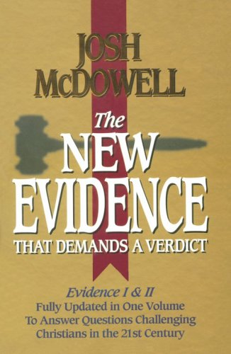 The New Evidence That Demands a Verdict: Fully Updated to Answer the Questions Challenging Christians Today 9780785243632
