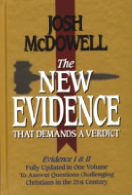 The New Evidence That Demands a Verdict: Fully Updated to Answer the Questions Challenging Christians Today 9780785242192