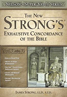 The New Strong's Exhaustive Concordance of the Bible 9780785250562