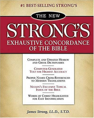 The New Strong's Exhaustive Concordance of the Bible: Classic Edition 9780785260967