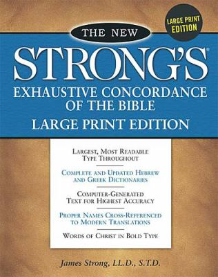 The New Strong's Exhaustive Concordance of the Bible: Large Print Edition 9780785212188