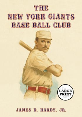 The New York Giants Base Ball Club: The Growth of a Team and a Sport, 1870 to 1900 9780786441440