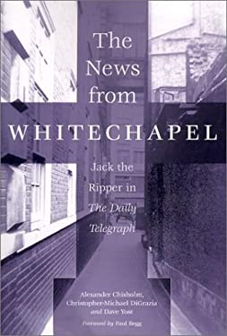 The News from Whitechapel: Jack the Ripper in the Daily Telegraph 9780786413850
