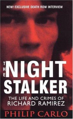 The Night Stalker: The Life and Crimes of Richard Ramirez 9780786018109