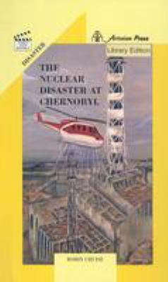 The Nuclear Disaster at Chernobyl 9780780732735