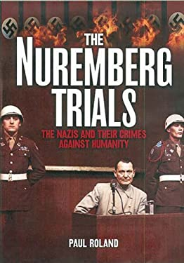 The Nuremburg Trials: The Nazis and Their Crimes Against Humanity 9780785826071