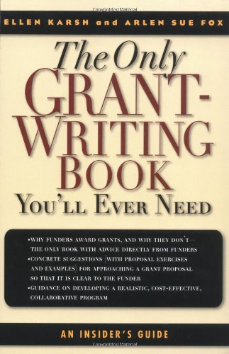 The Only Grant-Writing Book You'll Ever Need 9780786711758