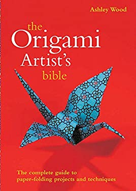 The Origami Artist's Bible 9780785824961