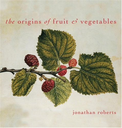 The Origins of Fruit and Vegetables 9780789306562