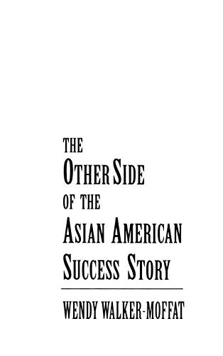 The Other Side of the Asian American Success Story 9780787901226