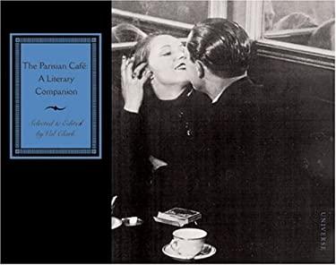 The Parisian Cafe: A Literary Companion 9780789306739
