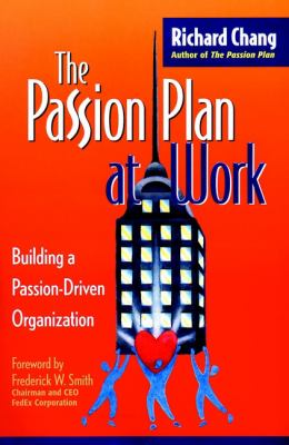 The Passion Plan at Work: Building a Passion-Driven Organization 9780787952556