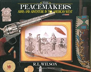 The Peacemakers: Arms and Adventure in the American West 9780785818922