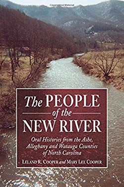The People of the New River: Oral Histories from the Ashe, Alleghany and Watauga Counties of North Carolina 9780786411900
