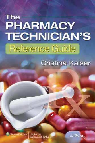 The Pharmacy Technician's Reference Guide [With Access Code] 9780781798143