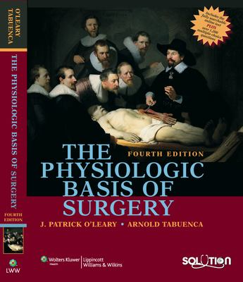 The Physiologic Basis of Surgery 9780781771382