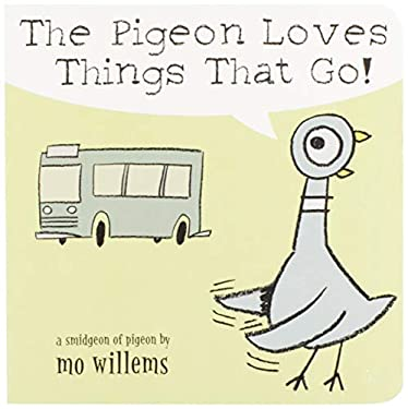 The Pigeon Loves Things That Go! 9780786836512
