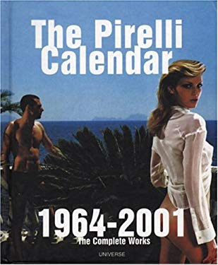 The Pirelli Calendar: 1964-2001: The Complete Works 9780789306586