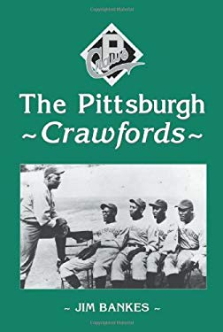 The Pittsburgh Crawfords 9780786409921