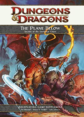 The Plane Below: Secrets of the Elemental Chaos: A 4th Edition D&d Supplement 9780786952496