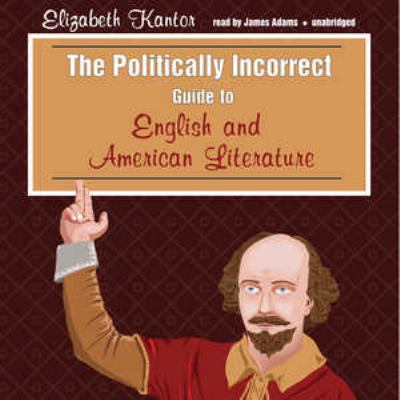 The Politically Incorrect Guide to English and American Literature 9780786174522